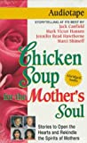 Canfield, Jack: Chicken Soup for the Mother's Soul (Chicken Soup for the Soul (Audio Health Communications))