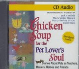 Canfield, Jack: Chicken Soup for the Pet Lover's Soul: Stories about Pets as Teachers, Healers, Heroes and Friends (Chicken Soup for the Soul (Audio Health Communications))
