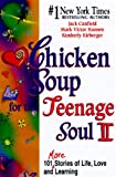 Canfield, Jack: Chicken Soup for the Teenage Soul II: 101 More Stories of Life, Love and Learning (Chicken Soup for the Teenage Soul (Audio Health Communications))