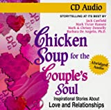 Canfield, Jack: Chicken Soup for the Couple's Soul: Inspirational Stories about Love and Relationships (Chicken Soup for the Soul (Audio Health Communications))