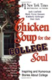 Canfield, Jack: Chicken Soup for the College Soul: Inspiring and Humorous Stories for College Students (Chicken Soup for the Soul)