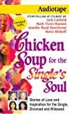 Canfield, Jack: Chicken Soup for the Single's Soul: Stories of Love and Inspiration for the Single, Divorced and Widowed (Chicken Soup for the Soul (Audio Health Communications))