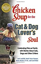 Chicken Soup for the Cat and Dog Lover's…