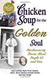 Hansen, Mark Victor: Chicken Soup for the Golden Soul: Heartwarming Stories for People 60 and over