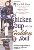 Canfield, Jack L.: Chicken Soup for the Golden Soul: Heartwarming Stories for People 60 and Over