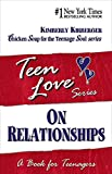 Kirberger, Kimberly: Teen Love, On Relationships: A Book For Teenagers