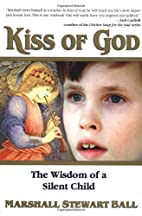 Kiss of God: The Wisdom of a Silent Child by…
