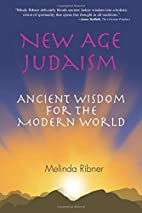 New Age Judaism: Ancient Wisdom for the…