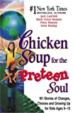 Canfield, Jack L.: Chicken Soup for the Preteen Soul: 101 Stories of Changes, Choices and Growing up for Kids, Ages 9-13