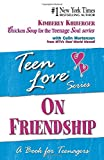 Kirberger, Kimberly: Teen Love: On Friendship: A Book for Teenagers