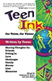 Meyer, John: Teen Ink, Our Voices, Our Visions: Today's Teenagers Sharing Thoughts On: Friends, Family, Fitting In, Challenges, Loss, Memories, Love, Heroes (Teen Ink Series)