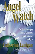 Angel Watch - Goosebumps, Signs, Dreams and…