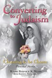 Silverman, Sherie Lerner: Converting to Judaism: Choosing to Be Chosen  Personal Stories