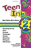 Meyer, John: Teen Ink 2: More Voices, More Visions