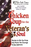 Canfield, Jack L.: Chicken Soup for the Veteran&#39;s Soul: Stories to Stir the Pride and Honor the Courage of Our Veterans