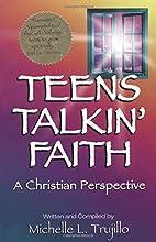 Teens Talkin' Faith: A Christian Perspective…
