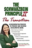 Brown, Marilyn: The Schwarzbein Principle II: The Transition  A Regeneration Process to Prevent and Reverse Accelerated Aging