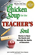 Chicken Soup for the Teacher's Soul by Jack…