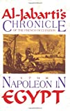Al-Jabarti, Sheik: Napoleon in Egypt: Al-Jabarti&#39;s Chronicle of the French Occupation, 1798