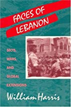 Faces of Lebanon: Sects, Wars, and Global…
