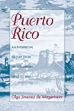 Wagenheim, Olga Jimenez De: Puerto Rico: An Interpretive History from Precolumbia Times to 1900