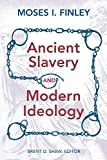 Shaw, Brent D.: Ancient Slavery and Modern Ideology