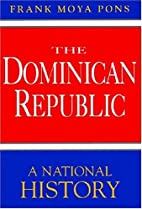The Dominican Republic: A National History…