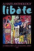 A Haiti Anthology: Libete by J. Michael Dash