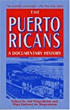 Wagenheim, Kal: Puerto Ricans: A Documentary History