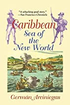Caribbean: Sea of the New World by German…