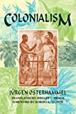 Jurgen Osterhammel: Colonialism: A Theoretical Overview