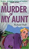 Hill, Richard: The Murder of My Aunt