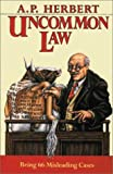 Herbert, A.P.: Uncommon Law