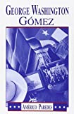 Paredes, Am-Erico: George Washington Gomez