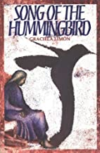 Song of the Hummingbird by Graciela Limon