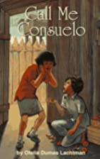 Call Me Consuelo by Ofelia Dumas Lachtman