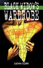 Black Widow's Wardrobe by Lucha Corpi