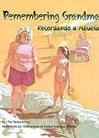 Remembering Grandma / Recordando a Abuela by…