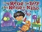 I Am Rene, the Boy by Rene Colato Lainez