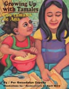 Growing Up With Tamales / Los Tamales de Ana…