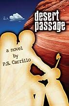 Desert Passage by P. S. Carrillo