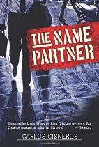 The Name Partner by Carlos Cisneros