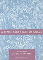 A Temporary State of Grace by David S.…