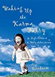Meg Barnhouse: Waking Up the Karma Fairy: Life Lessons and Other Holy Adventures