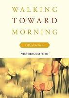 Walking Toward Morning: Meditations by…