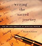 Writing the Sacred Journey: The Art and…