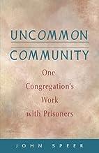 Uncommon Community: One Congregation's…