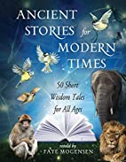 Ancient Stories for Modern Times: 50 Short…