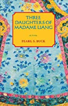 The Three Daughters of Madam Liang by Pearl…