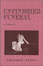 Unfinished Funeral by Niccolò Tucci